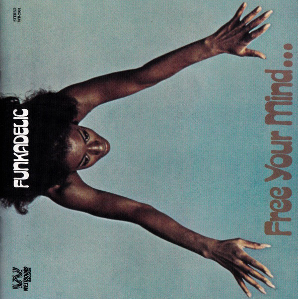 Funkadelic Free Your Mind... And Your Ass Will Follow