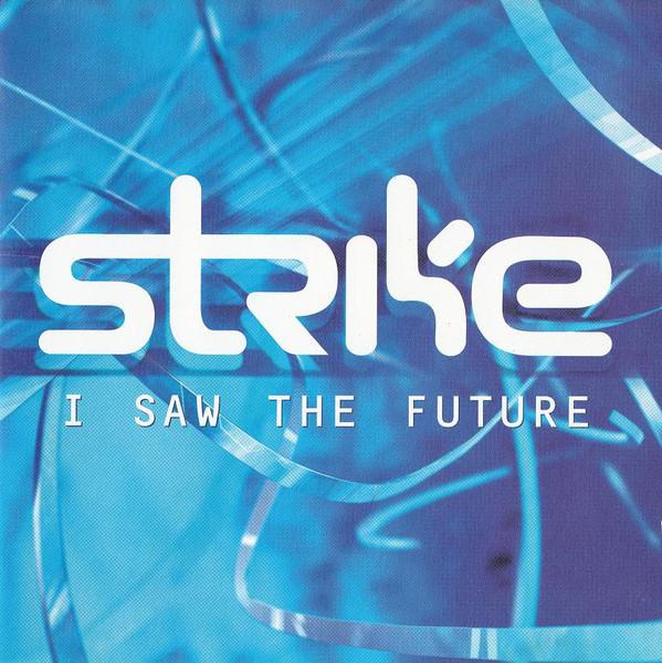 Strike I Saw The Future