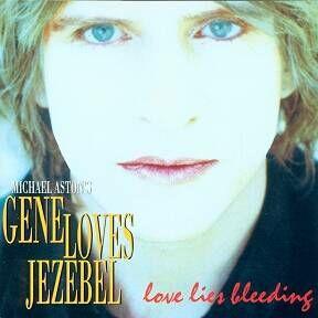 Michael Aston's Gene Loves Gezebel Love Lies Bleeding