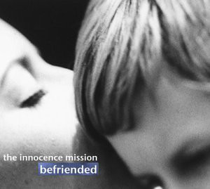 The Innocence Mission Befriended