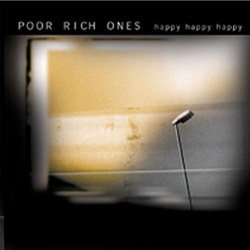 Poor Rich Ones Happy Happy Happy CD