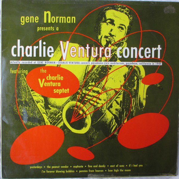 Gene Norman Presents Charlie Ventura Featuring The Charlie Ventura Septet, Jackie Cain, Roy Kral Gene Norman Presents A Charlie Ventura Concert