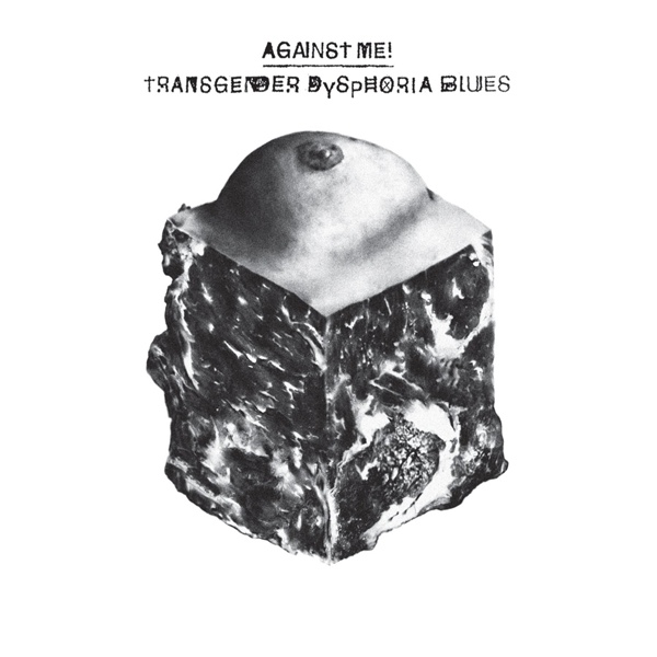 Against Me! Transgender Dysphoria Blues (Autographed)