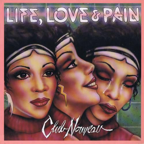 Club Nouveau Life, Love & Pain Vinyl