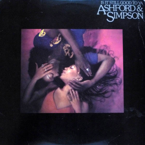 Ashford & Simpson Is It Still Good To You