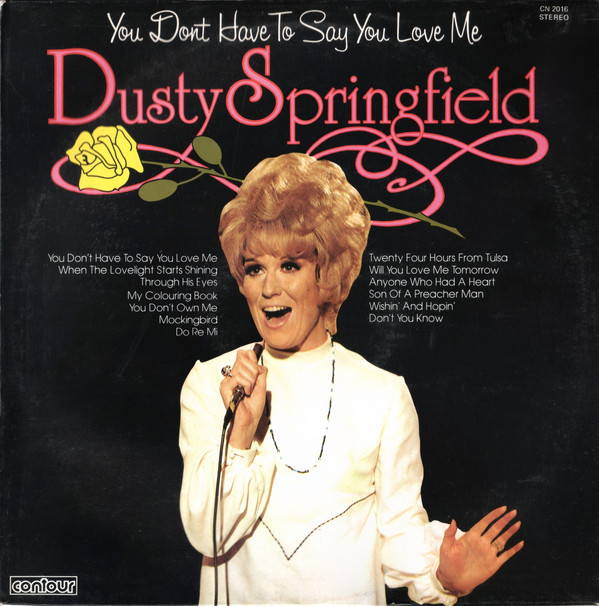 Springfield, Dusty You Don't Have To Say You Love Me