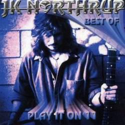 Northrup, JK Best Of: Play It On 11 CD