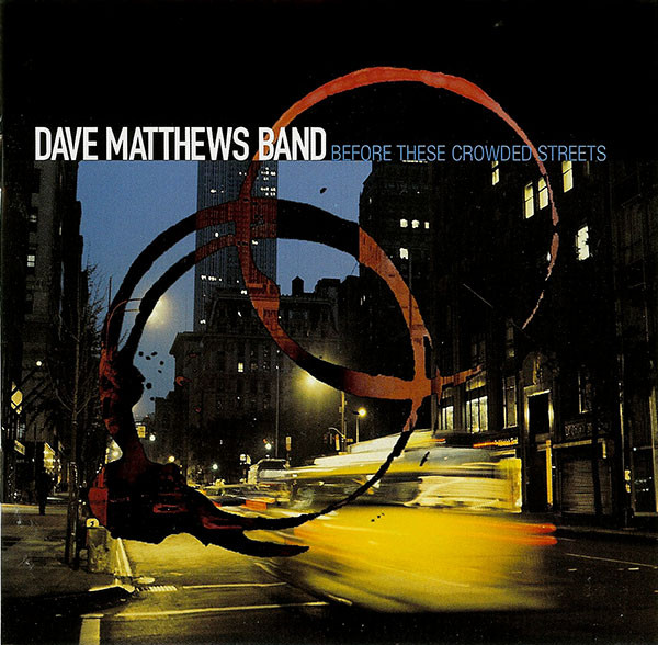 Dave Matthews Band Before These Crowded Streets CD