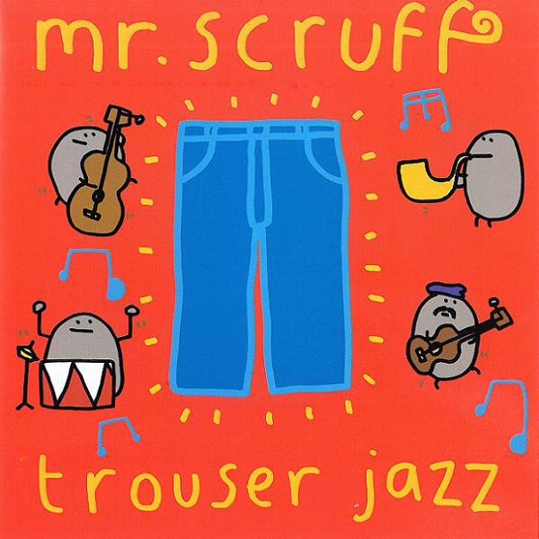 Mr. Scruff Trouser Jazz