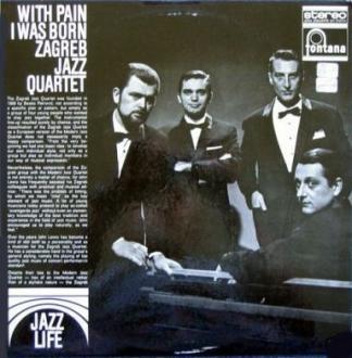 Zagreb Jazz Quartet With Pain I Was Born Zagreb Jazz Quartet Vinyl