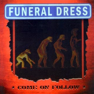 Funeral Dress Come On Follow CD