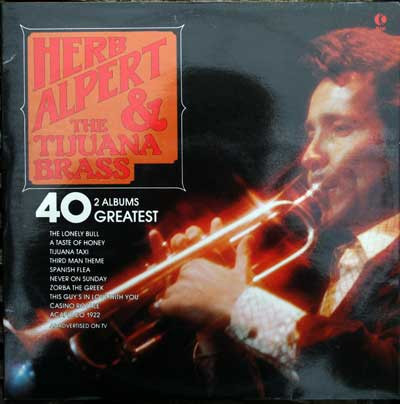Alpert, Herb & The Tijuana Brass 40 Greatest