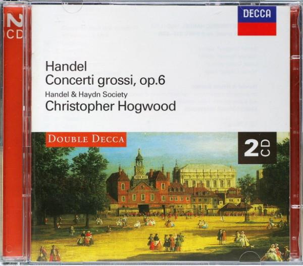 Handel - Handel & Haydn Society, Christopher Hogwood Concerti Grossi, Op. 6
