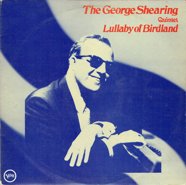 The George Shearing Quintet Lullaby Of Birdland