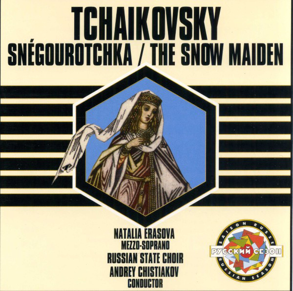 Tchaikovsky - Natalia Erassova, Russian State Choir, Andrey Chistiakov Snegourotchka (The Snow Maiden) Vinyl