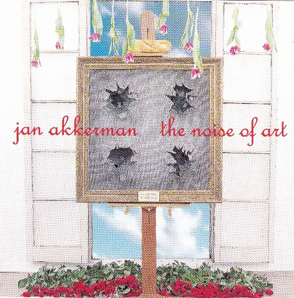Akkerman, Jan The Noise Of Art