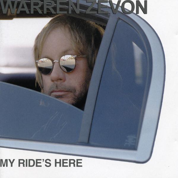 Zevon, Warren My Ride's Here