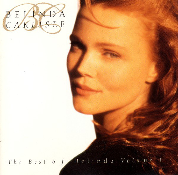 Carlisle, Belinda The Best Of Belinda Volume One CD