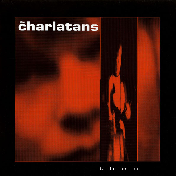 The Charlatans Then