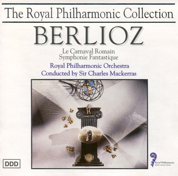Berlioz, Royal Philharmonic Orchestra Conducted By Sir Charles Mackerras Le Carnaval Romain / Symphonie Fantastique