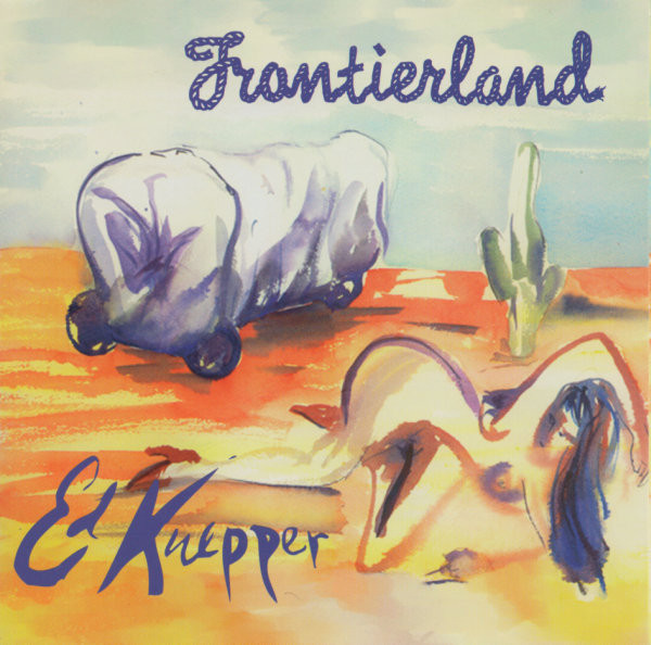 Kuepper, Ed Frontierland CD