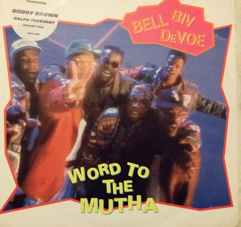 Bell Biv Devoe Word To The Mutha