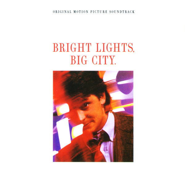 Original Motion Picture Soundtrack Bright Lights Big City