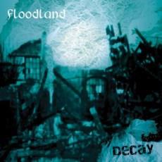 Floodland Decay