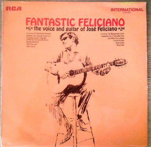 Feliciano, Jose Fantastic Feliciano - The Voice And Guitar Of José Feliciano
