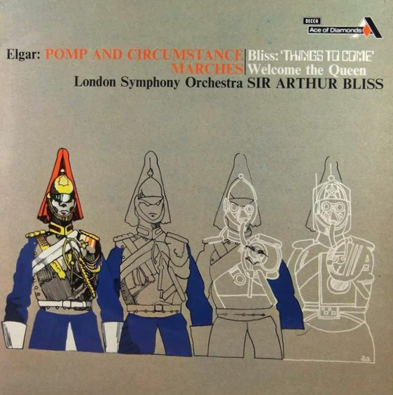Elgar/Bliss - Arthur Bliss Pomp and Circumstance, Marches / Welcome the Queen