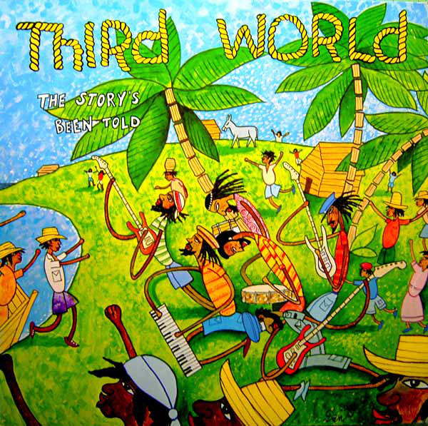 Third World The Story's Been Told