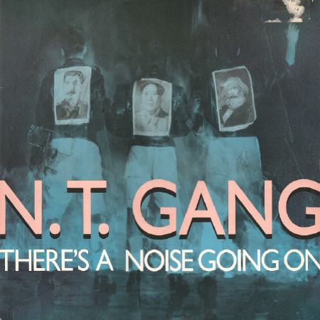 N.T. Gang There's A Noise Going On Vinyl