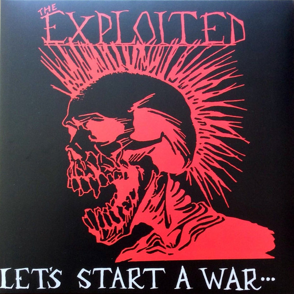 The Exploited Let's Start A War...Said Maggie One Day