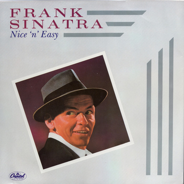 Sinatra, Frank Nice 'N' Easy / Come Fly With Me / One For My Baby