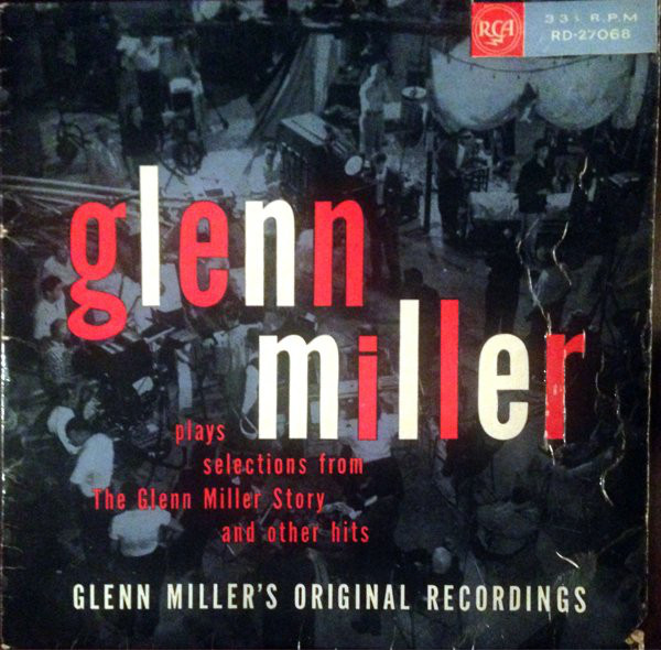 Glenn Miller And His Orchestra Plays Selections From