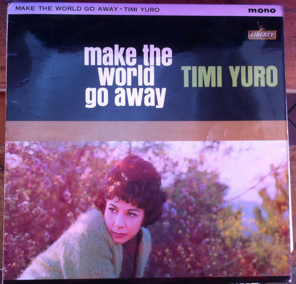 Yuro, Timi Make The World Go Away
