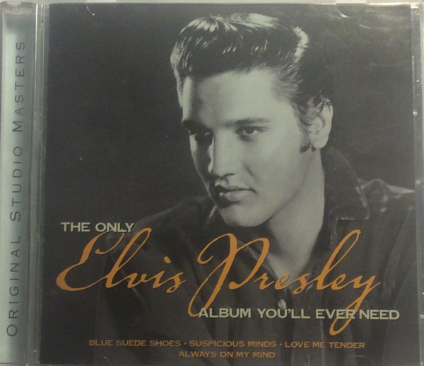 Presley, Elvis The Only Elvis Presley Album You'll Ever Need CD