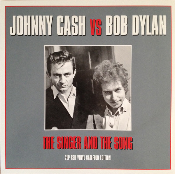 Johnny Cash Vs Bob Dylan The Singer And The Song