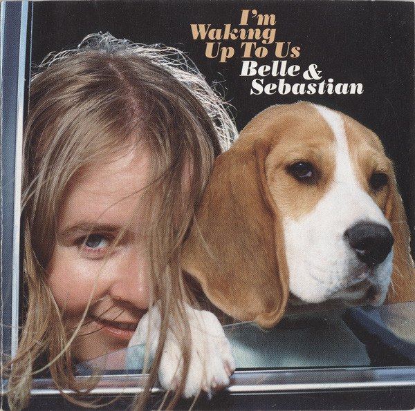 Belle & Sebastian I'm Waking Up To Us
