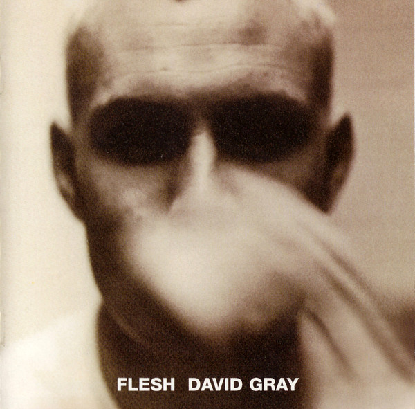 Gray, David Flesh