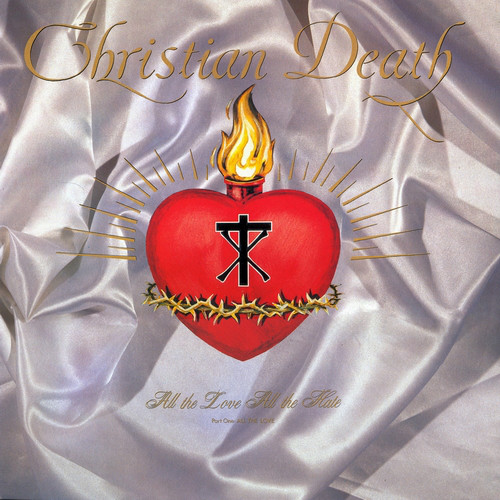 Christian Death All The Love All The Hate - Part One: All The Love Vinyl