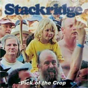 Stackridge Pick Of The Crop