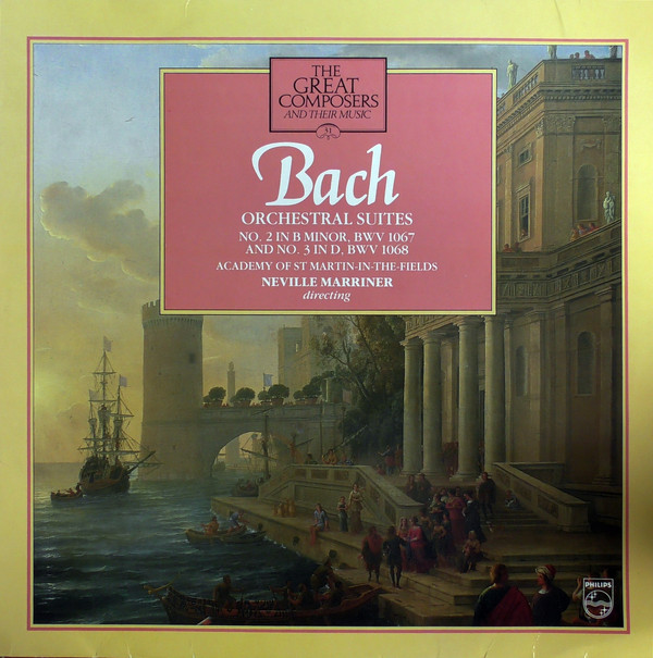 Bach - Neville Marriner Orchestral Suites No. 2 In B Minor, BWV 1067 & No. 3 In D, BWV 1068 Vinyl