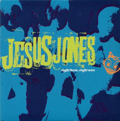 Jesus Jones Right Here, Right Now