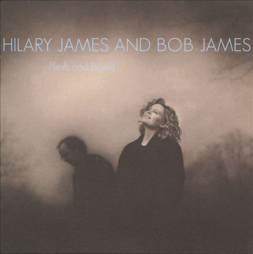 James, Hilary & James, Bob Flesh And Blood