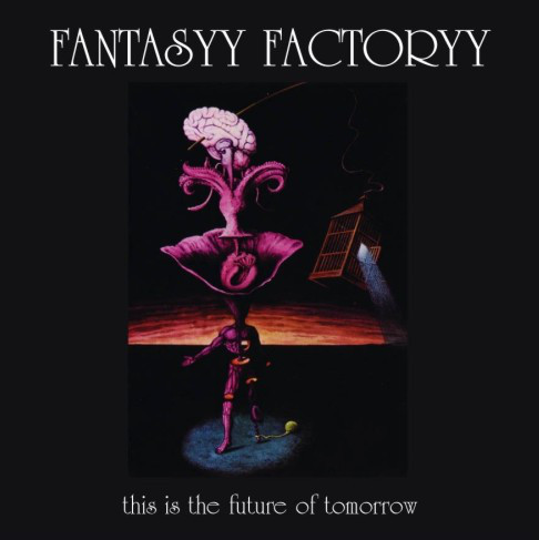 Fantasyy Factoryy This Is The Future Of Tomorrow... Vinyl