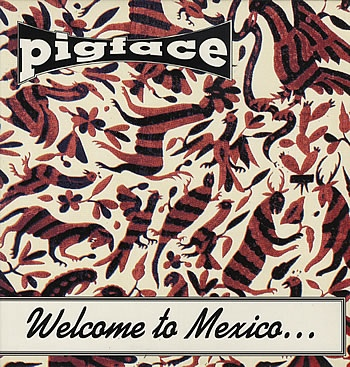 Pigface Welcome To Mexico Vinyl