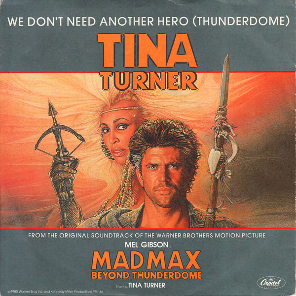 Turner, Tina We Don't Need Another Hero (Thunderdome)