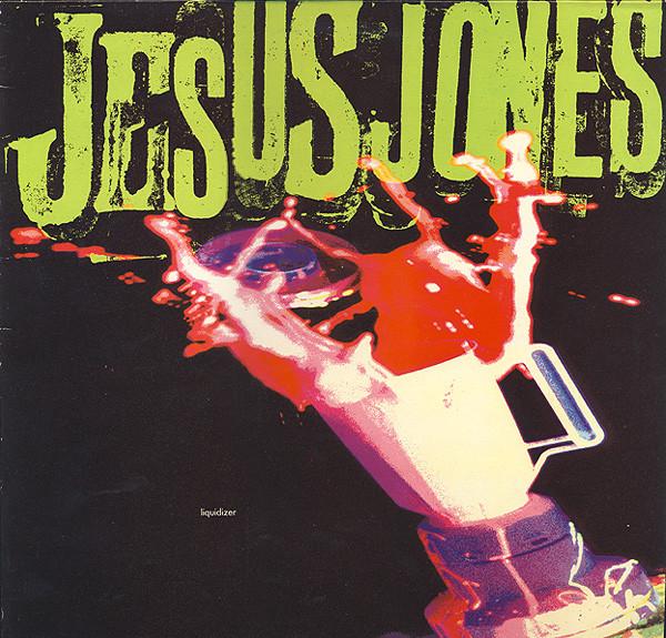 Jesus Jones Liquidizer