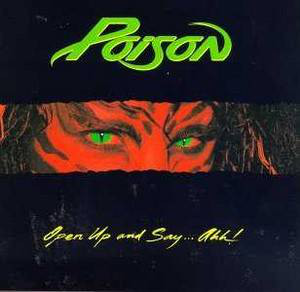 Poison Open Up And Say